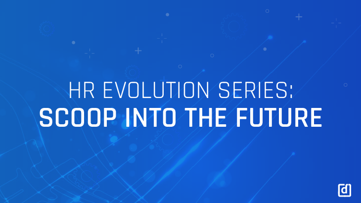 HR Evolution Series: Scoop into The Future