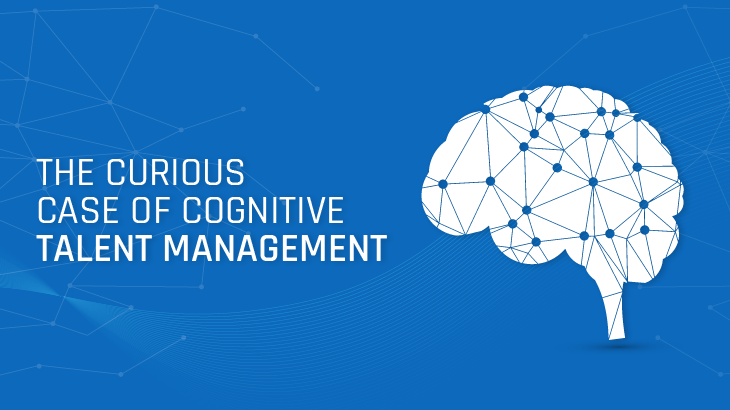 The Curious Case Of Cognitive Talent Management