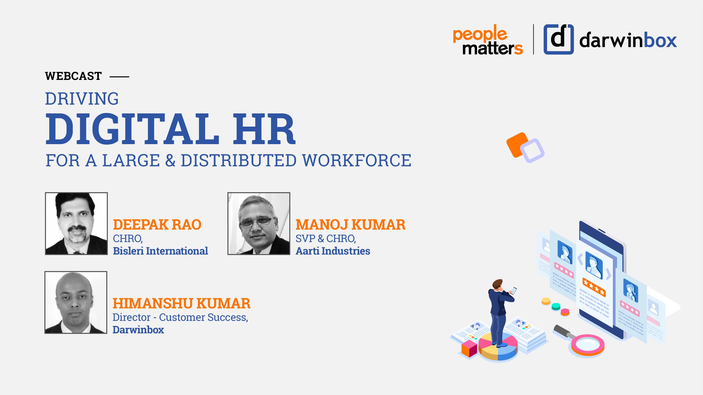 Webinar Highlights: Driving Digital HR For Large & Distributed Workforce
